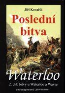 Waterloo: Poslední bitva - 2. díl: bitvy u Waterloo a Wavre