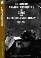 UK and US Armored Vehicles in CIABG and Czechoslovak army 1940-1959.