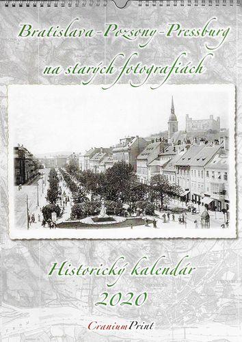 Nástenný kalendár Bratislava - Pozsony - Pressburg na starých fotografiách - Historický kalendár 2020