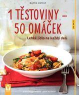 1 těstoviny - 50 omáček - Lehké jídlo na každý den