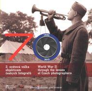 70 - 2. světová válka objektivem českých fotografů