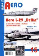 """Aero 15: Aero L-29 """"Delfín"""" v československém a českém vojenském letectvu 1. část"""
