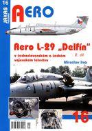 """Aero 16: Aero L-29 """"Delfín"""" v československém a českém vojenském letectvu 2. část"""