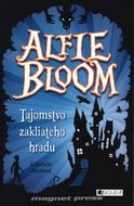 Alfie Bloom - Tajomstvo zakliateho hradu