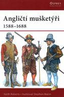 Angličtí mušketýři 1588 - 1688
