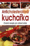 Anticholesterolová kuchařka - Chutné recepty pro zdravé srdce
