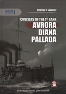 Cruisers of the 1st Rank - Avrora, Diana, Pallada