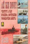 Až ke dnu! vzestupy a pády ruského a sovětského ponorkového loďstva