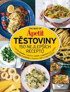 THE BEST OF Apetit - Těstoviny: 150 nejlepších receptů
