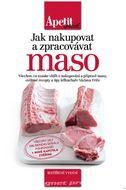 Apetit speciál - Jak nakupovat a zpracovávat maso - rozšířené vydání