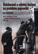 Kolaboranti a váleční zločinci na pražském popravišti: Osoby, popravené v Praze v průběhu retribučních procesů 1945-1948