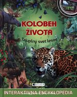 Kolobeh života - Tajuplný svet lesov