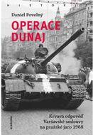 Operace Dunaj: Krvavá odpověď Varšavské smlouvy na pražské jaro 1968