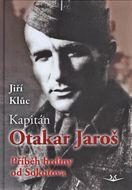 Kapitán Otakar Jaroš: Příběh hrdiny od Sokolova