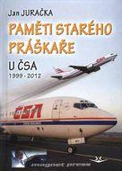 Paměti starého práškaře u ČSA 1999-2012