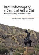 Raní Indoevropané v Centrální Asii a Číně