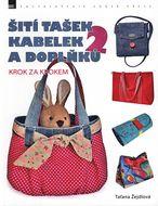Šití tašek, kabelek a doplňků 2 - Krok za krokem