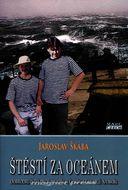 Štěstí za oceánem - Dobrodružství dvou mladých českých chlapců na moři