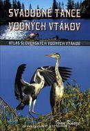 Svadobné tance vodných vtákov - Atlas slovenských vodných vtákov