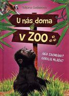 U nás doma v ZOO: Ako zachrániť gorilie mláďa?