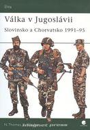 Válka v Jugoslávii - Slovinsko a Chorvatsko 1991-95