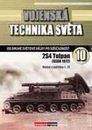 Vojenská technika světa č.10 - Samohybný minomet 2S4 Tulpan