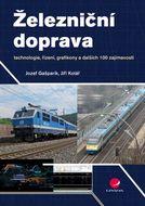 Železniční doprava - technologie, řízení, grafikony a dalších 100 zajímavostí