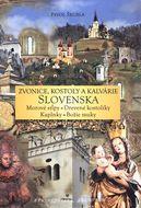Zvonice, kostoly a kalvárie Slovenska
