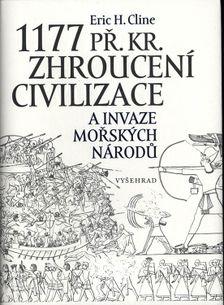 1177 př. Kr. zhroucení civilizace