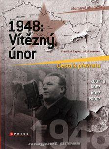 1948: Vítězný únor - Cesta k převratu