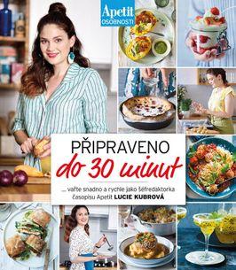 Připraveno do 30 minut - Lucie Kubrová - z edice Apetit osobnosti