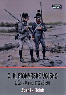 C. K. Pionýrské vojsko: 2. část – V letech 1792 až 1801
