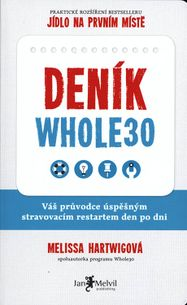Deník Whole 30 - Váš průvodce úspěšným stravovacím restartem den po dni
