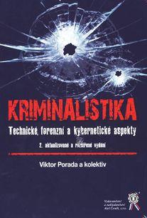 Kriminalistika – Technicke, forenzni a kyberneticke aspekty, 2. vydani