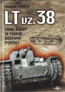 LT vz. 38 - Tank, který se povedl - rodinný portrét