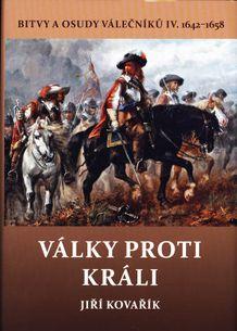 Války proti králi - Bitvy a osudy válečníků IV. 1642-1658