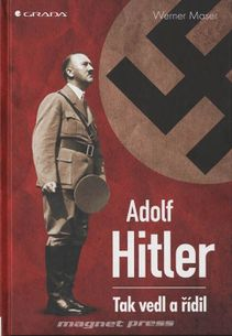 Adolf Hitler- Tak vedl a řídil