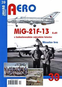Aero 39 - MiG-21F-13 v československém vojenském letectvu (2. díl)