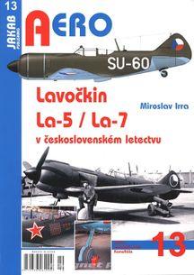 Aero 13: Lavočkin La-5/La-7 v československém letectvu