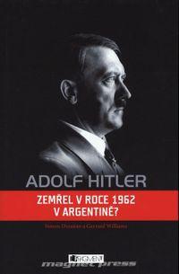 Adolf Hitler Zemřel v roce 1962 v Argentině?