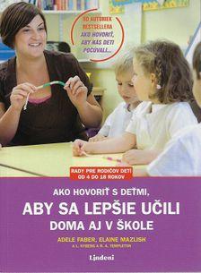 Ako hovoriť s deťmi, aby sa lepšie učili doma aj v škole