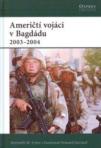 Američtí vojáci v Bagdádu 2003 - 2004