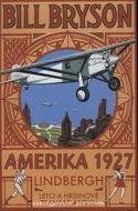 AMERIKA 1927 - Lindbergh, Letci a hrdinové transatlantiku