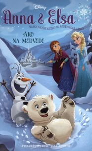 Anna a Elsa - Ako na medvede