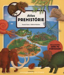 Atlas prehistórie pre deti - Od počiatku Zeme po štvrtohory