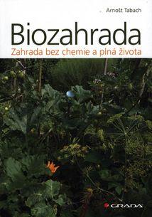 Biozahrada - zahrada bez chemie a plná života