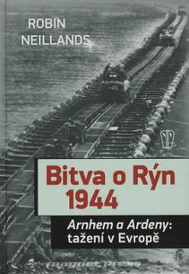 Bitva o Rýn 1944, Arnhem a Ardeny- tažení v Evropě