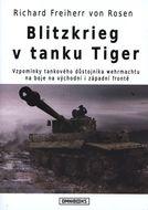 Blitzkrieg v tanku Tiger: Vzpomínky tankového důstojníka wehrmachtu na boje na východní i západní frontě