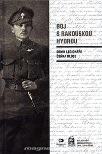 Deník legionáře Čeňka Klose - Boj s rakouskou hydrou