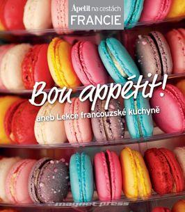 APETIT NA CESTÁCH - FRANCIE - Bon appétit!